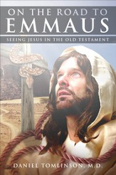 ON the Road to Emmaus: Seeing Jesus in the Old Testament - eBook