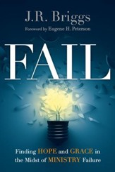 Fail: Finding Hope and Grace in the Midst of Ministry Failure - eBook