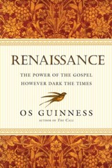 Renaissance: The Power of the Gospel However Dark the Times - eBook