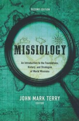 Missiology: An Introduction to the Foundations, History, and  Strategies of World Missions