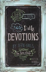Teen to Teen 365 Daily Devotions by Teen Girls for Teen Girls - Slightly Imperfect