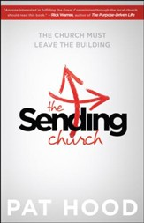 The Sending Church: The Church Must Leave the Building