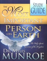 The Most Important Person On Earth: The Holy Spirit,  Governor Of The Kingdom - Study Guide/ Workbook