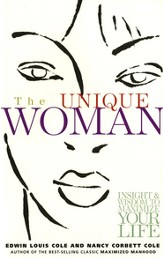 The Unique Woman: Insight & Wisdom to Maximize Your Life