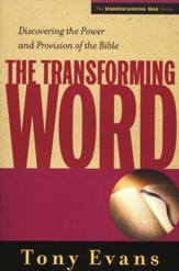 Transforming Word: Discovering the Power and Provision of the Bible