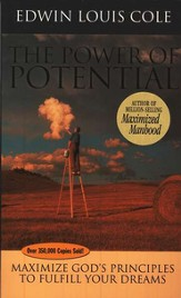 The Power of Potential: Maximize God's Principles to Fulfill Your Dreams