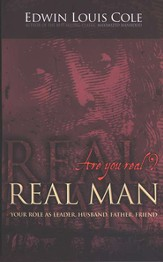 Real Man: Your Role as Father, Husband, Leader, Friend - Slightly Imperfect