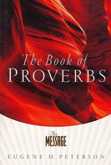 The Message Proverbs: The Book of Proverbs - eBook