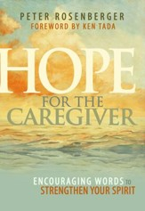 Hope For The Caregiver: Encouraging Words to Strengthen Your Spirit - eBook