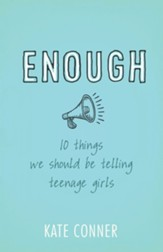 Enough: 10 Things We Should Be Telling Teenage Girls