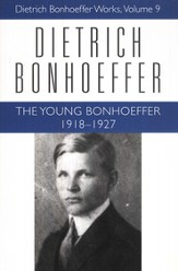 The Young Bonhoeffer 1918-1927: Dietrich Bonhoeffer Works [DBW], Volume 9