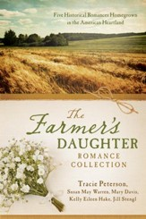 The Farmer's Daughter Romance Collection: Five Historical Romances Homegrown in the American Heartland - eBook