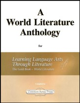A World Literature Anthology for Learning Language Arts  Through Literature, The Gold Book - World Literature