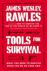 Tools for Survival: What You Need to Survive When You're on Your Own - eBook