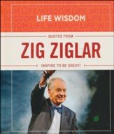 Zig Ziglar: Inspire to be Great!