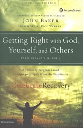 Getting Right with God, Yourself, and Others: Participant's Guide  #3, Celebrate Recovery Program