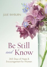 Be Still and Know. . .: 365 Devotions for Abundant Living - eBook