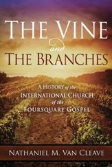 The Vine and the Branches: A History of the International Church of the Foursquare Gospel - eBook