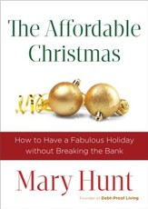 The Affordable Christmas: How to Have a Fabulous Holiday without Breaking the Bank - eBook