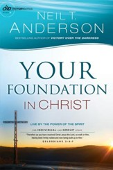 Your Foundation in Christ (Victory Series Book #3): Live By the Power of the Spirit - eBook