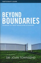 Beyond Boundaries Participant's Guide: Learning to Trust Again in Relationships - Slightly Imperfect
