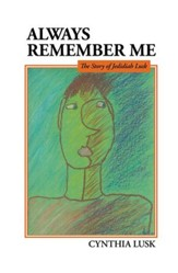 Always Remember Me: The Story of Jedidiah Lusk - eBook