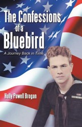 The Confessions of a Bluebird: A Journey Back in Time - eBook
