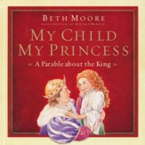 My Child, My Princess: A Parable About the King