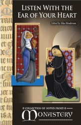 Listen With the Ear of Your Heart: A Collection of Notes from a Monastery / Digital original - eBook