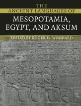The Ancient Languages of Mesopotamia, Egypt, and Aksum