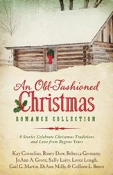An Old-Fashioned Christmas Romance Collection: 9 Stories Celebrate Christmas Traditions and Love from Bygone Years - eBook