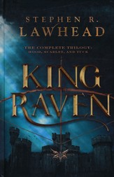 The King Raven Trilogy: King Raven: 3 in 1 of Hood, Scarlet and Tuck