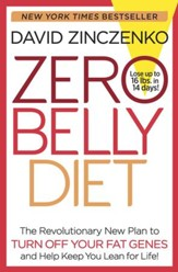 Zero Belly Diet: The Revolutionary New Plan to Turn Off Your Fat Genes and Keep You Lean for Life! - eBook