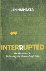 Interrupted: An Adventure in Relearning the Essentials of Faith - eBook