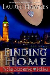 The Silver Locket Sisterhood Book Four: Finding Home - eBook