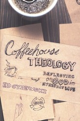 Coffeehouse Theology: Reflecting on God in Everyday Life - eBook