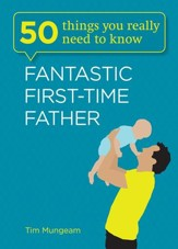50 Things You Really Need to Know: Fantastic First-Time Father / Digital original - eBook