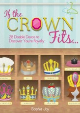 If the Crown Fits...: 28 Doable Devos to Discover You're Royalty - eBook