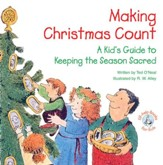 Making Christmas Count: A Kid's Guide to Keeping the Season Sacred / Digital original - eBook