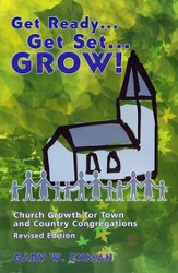 Get Ready . . . Get Set . . . Grow! Church Growth for Town and Country Congregations