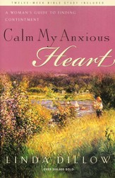 Calm My Anxious Heart: A Woman's Guide to Finding Contentment - eBook