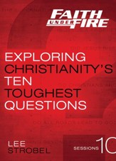 Faith Under Fire: Exploring Christianity's Ten Toughest Questions, A DVD Study