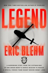 Legend: A Harrowing Story from the Vietnam War of One Green Beret's Heroic Mission to Rescue a Special Forces Team Caught Behind Enemy Lines - eBook