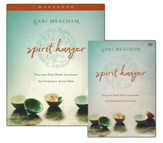Spirit Hunger Workbook with DVD: Filling Our Deep Longing to Connect with God