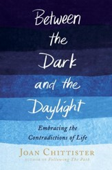 Between the Dark and the Daylight: Embracing the Contradictions of Life - eBook