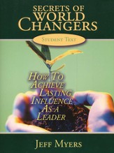 Secrets of World Changers: How to Achieve Lasting Influence as a Leader, Student Textbook