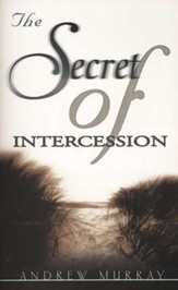 The Secret of Intercession