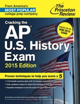 Cracking the AP U.S. History Exam, 2015 Edition: Created for the New 2015 Exam - eBook