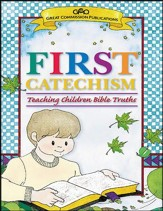 First Catechism: Teaching Children Bible Truths