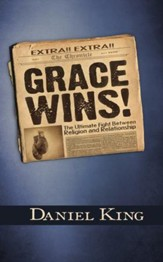 Grace Wins!: The Ultimate Fight Between Religion and Relationship - eBook
